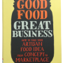 Good Food Great Business book