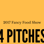 Listen to 4 Food Business Pitches @ the Fancy Food Show