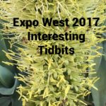 Interesting Tidbits From Natural Products Expo West 2017