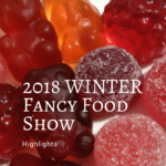 2018 Winter Fancy Food Show Picks & Discoveries